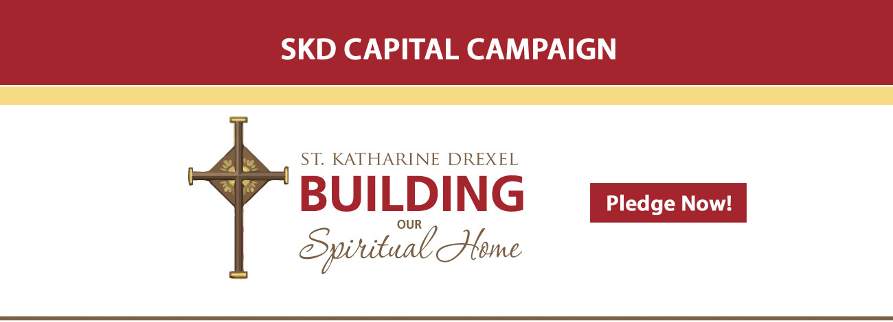 Capital Campaign - St. Katharine Drexel Mission